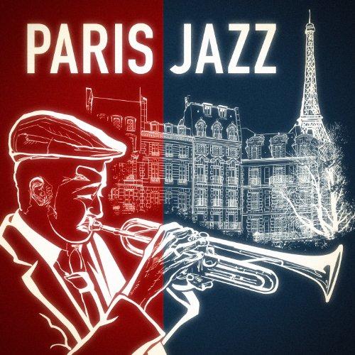 Paris Jazz - Smooth jazz et chansons françaises (Les plus grands succès et tubes repris en version jazz) -