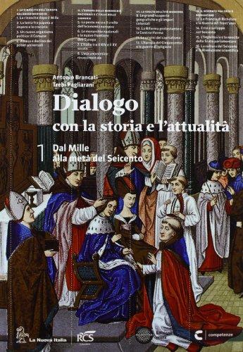 Dialogo con la storia e l'attualità. Per le Scuole superiori. Con e-book. Con espansione online: 1