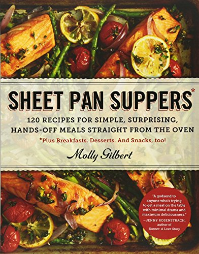 Sheet Pan (Sheet Pan Suppers: 120 Recipes for Simple, Surprising, Hands-off Meals Straight from the Oven)