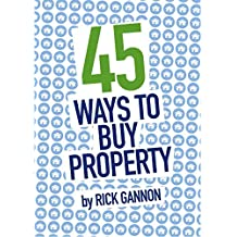 45 ways to buy property: By Rick Gannon (HMO Property Investing)