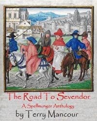 The Road To Sevendor: A Spellmonger Anthology (The Spellmonger Series) (English Edition)