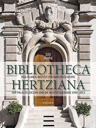 100 Jahre Bibliotheca Hertziana: Max-Planck-Institut für Kunstgeschichte; Band 2: Der Palazzo Zuccari und die Institutsgebäude 1590-2013
