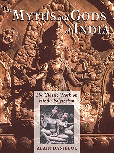 The Myths and Gods of India: The Classic Work on Hindu Polytheism from the Princeton Bollingen Series (Princeton/Bollingen Paperbacks) (English Edition) di Alain Daniélou