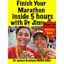 Finish Your Marathon inside 5 hours with Dr Jim (A Dr's Sport & Lifestyle Guide Book 4) (English Edition)