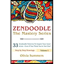 Zendoodle: 33 Zendoodle Patterns to Inspire Your Inner Artist--Even if You Think You're Not One! (Zendoodle Mastery Series Book 1) (English Edition)
