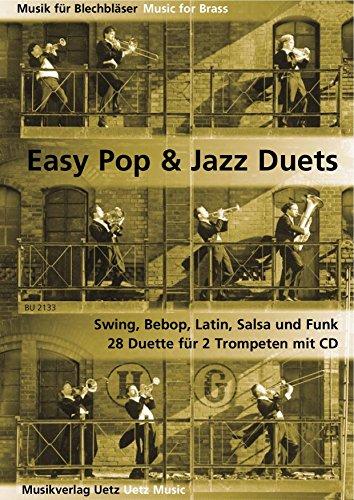 Preisvergleich Produktbild Easy Pop & Jazz Duets. Swing, Bebop, Latin, Salsa und Funk. 28 Duette für 2 Trompeten (Spielpartitur und CD)