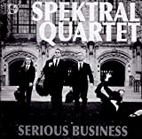 Serious Business [Spektral Quartet] [SONO LUMINUS: DSL-92198] by Spektral Quartet