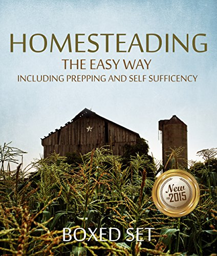 Homesteading The Easy Way Including Prepping And Self Sufficency: 3 Books In 1 Boxed Set (English Edition) - Boxed Garten