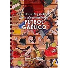 Cuaderno de Ejercicios para el Entrenador de Fútbol Gaélico