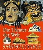 Die Theater der Welt -