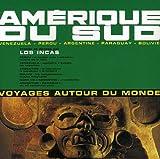 Songtexte von Los Incas - Voyages autour du monde: Amérique du Sud