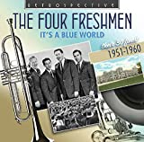 Picture Of The Four Freshmen - It's A Blue World: their 30 finest 1951-1960