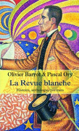 La Revue blanche: Histoire, anthologie, portraits (1889-1903)