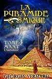 La pyramide cosmique. Tome 3: MAAT - L'initiatrice (Roman initiatique et historique)