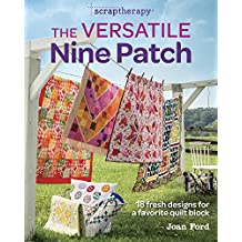 The Versatile Nine Patch: 18 Fresh Designs for a Favorite Quilt book (English Edition)