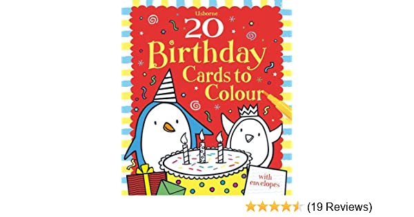 20 Birthday Cards To Colour Usborne Cards To Colour By Candice