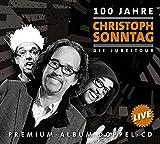 100 Jahre Christoph Sonntag - Die Jubeltour: Premium-Album Doppel-CD Live
