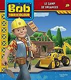 Bob le Bricoleur - Le camp de vacances