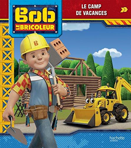 Bob le Bricoleur - Le camp de vacances par