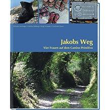 JakobsWeg-Vier Frauen auf dem Camino Primitivo