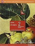 Arte di vedere. Ediz. rossa. Per le Scuole superiori. Con e-book. Con espansione online: 2