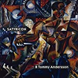 Andersson B Tommy: Satyricon (Audio CD)