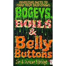 Bogeys, Boils and Bellybuttons