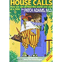 House Calls: How We Can All Heal the World One Visit at  a Time