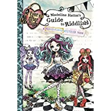 Ever After High: Madeline Hatter's Guide to Riddlish!: A Topsy-Turvy Write-In Book