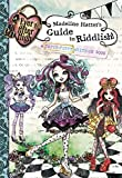 Ever After High: Madeline Hatters Guide to Riddlish!: A Topsy-Turvy Write-In Book