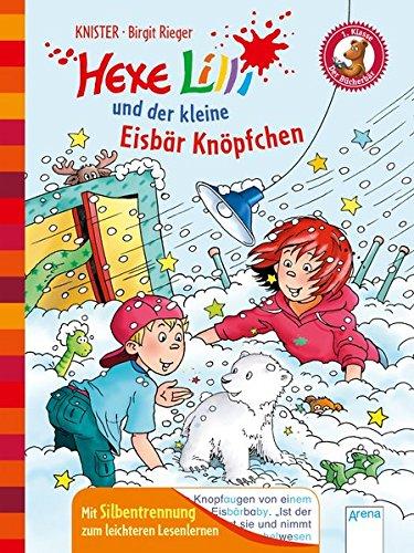 Hexe Lilli und der kleine Eisbär Knöpfchen: Der Bücherbär. Hexe Lilli für Erstleser. Mit Silbentrennung zum leichteren Lesenlernen: