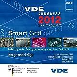 VDE Kongress 2012 Smart Grid: Intelligente Energieversorgung der Zukunft, Kongressbeiträge 5. - 6. November 2012, ICS Stuttgart