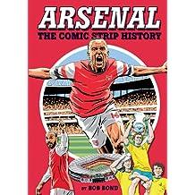 Arsenal: The Comic Strip History