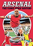 Arsenal!: The Comic Strip History