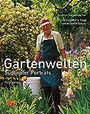 Gartenwelten: Südtiroler Porträts - Gudrun Sulzenbacher