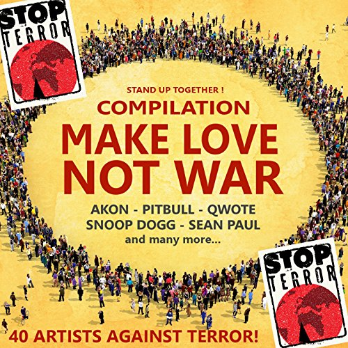 Make Love Not War! Stop Terror...
