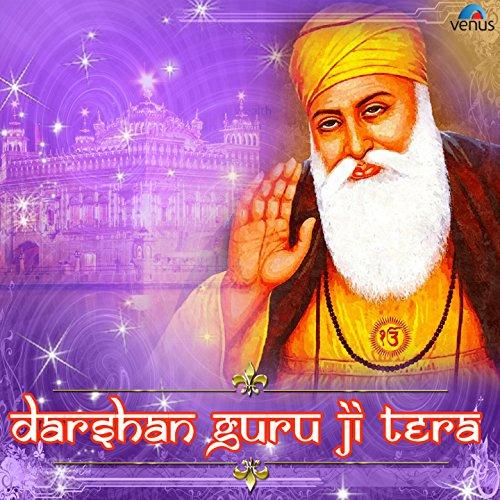 Darshan Guru Ji Tera