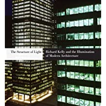 The Structure of Light – Richard Kelly and the Illumination of Modern Architecture