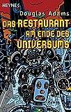 Das Restaurant am Ende des Universums: Roman (Per Anhalter durch die Galaxis, Band 2)