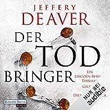 Der Todbringer: Lincoln Rhyme 14 - Jeffery Deaver