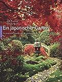 Ein japanischer Garten: Faszinierend, meditativ, inspirierend - Nik Barlo jr., Ursula Barth