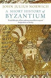 A Short History of Byzantium by John Julius Norwich (2013-03-07)