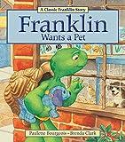 Franklin Wants a Pet (Classic Franklin Stories)