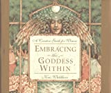 Embracing the Goddess within: A Creative Workbook for Women