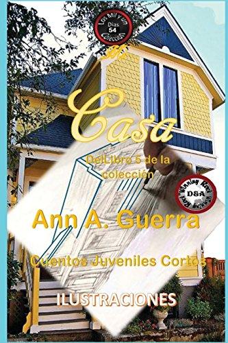Mi Casa: Cuento No. 54 par Ms. Ann A. Guerra