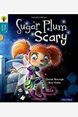 Oxford Reading Tree Story Sparks: Oxford Level  9: Sugar Plum Scary Paperback