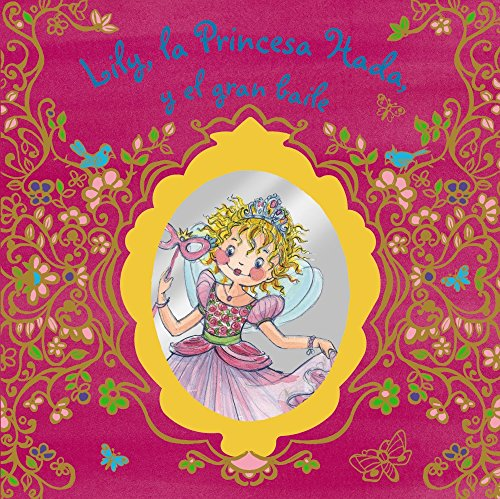 Lily, La Princesa Hada, Y El Gran Baile (Castellano - A Partir De 3 Años - Personajes - Lily, La Princesa Hada)