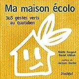 Image de Ma maison écolo : 365 réflexes verts au quotidien (Guide)