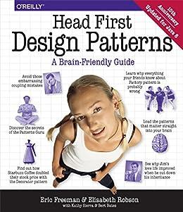 Head First Design Patterns: A Brain-Friendly Guide von [Freeman, Eric, Robson, Elisabeth, Bates, Bert, Sierra, Kathy]
