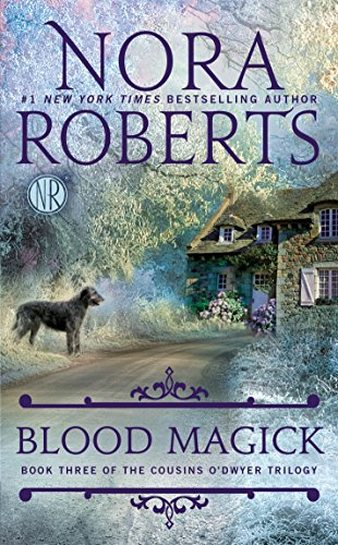 Blood Magick (The Cousins O'Dwyer Trilogy, Book 3) por Nora Roberts